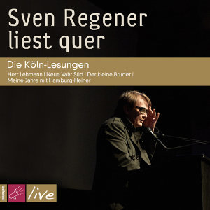 Sven Regener liest quer. Die Köln-Lesungen