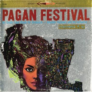 Pagan Festival: An Exotic Love Ritual For Orchestra