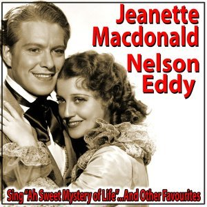 "Jeanette Macdonald and Nelson Eddy Sing ""Ah Sweet Mystery Of Life"" and Other Favourites"