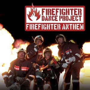 The Firefighter Anthem