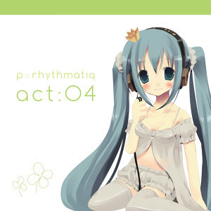 P∴Rhythmatiq act:04