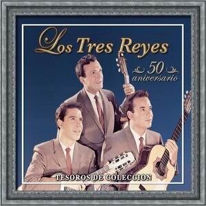Tesoros De Coleccion - Los Tres Reyes