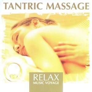 Relax Music Voyage - Tantric Massage