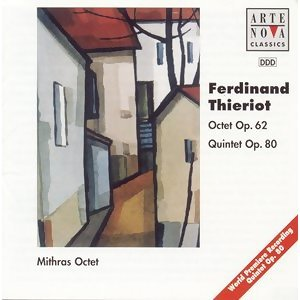 Thieriot: Octet op. 62 And Quintet op. 80