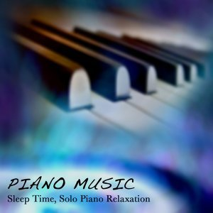 Piano Music - Sleep Time, Solo Piano Relaxation