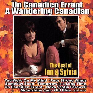 Un Canadien errant: A Wandering Canadian - The Best of Ian and Sylvia