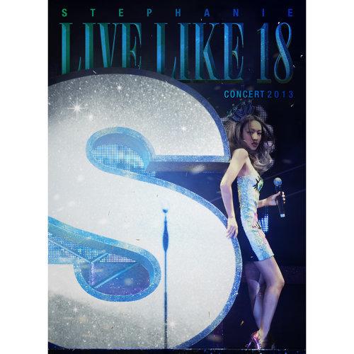 Stephanie Live Like 18 Concert 2013