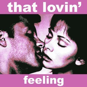 That Lovin' Feeling - Music for the Romantic In You