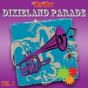 Red Hot Dixieland Parade Vol. 1