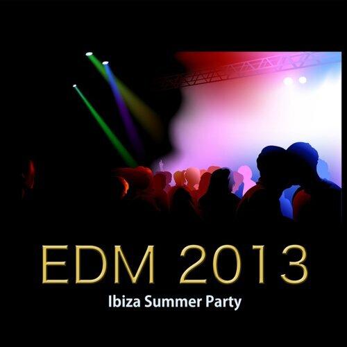 EDM Masters - EDM Ibiza Summer Party 2013 Electronic Music