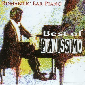 Romantic Bar-Piano - Best Of Pianissimo