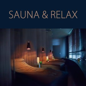 Sauna & Relax - Energy Healing Relaxing Spa Music for Sauna, Turkish Bath, Massage & Deep Relaxation In Wellness Center