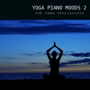 Yoga Piano Moods 2 - Yoga & Relaxation Piano Music Soundscapes