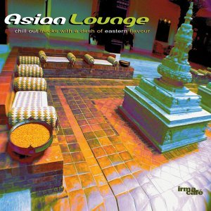 Asian Lounge - Chillout Tracks With A Dash Of Eastern Flavou