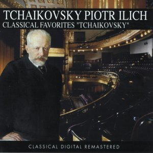 Piotr Ilich Tchaikovsky, Classical Favorites