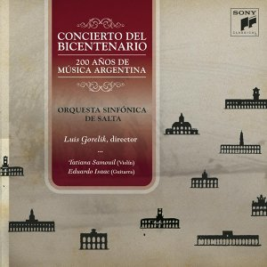 Concierto del Bicentenario-200 Años de Música Argentina