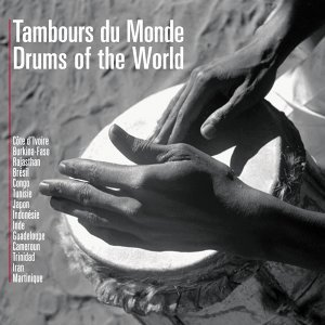 Tambours du Monde / Drums of the World
