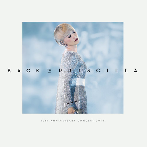 陳慧嫻Back to Priscilla演唱會2014 - Live In Hong Kong / 2014