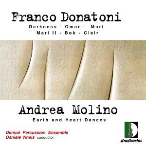 Franco Donatoni: Darkness, Omar, Mari, Mari II, Bok, Clair - Andrea Molino: Earth and Heart Dances