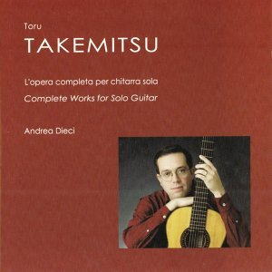 Toru Takemitsu: Complete Works for Solo Guitar