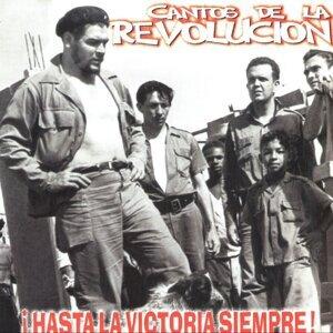 Cantos De La Revolucion !Hasta La Victoria Siempre!