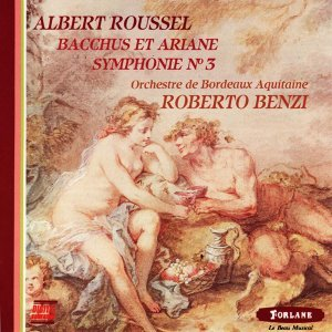 Albert Roussel : Bacchus et Ariane - Symphonie No. 3