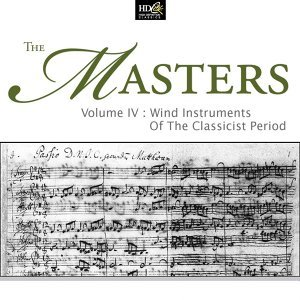 The Masters Vol. 4: Wind Instruments Of The Classicist Period: Mozart: Concerti For Wind Instruments