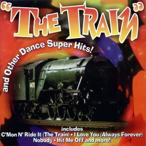 The Train And Other Dance Super Hits
