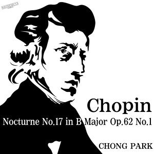 Chopin: Nocturne No. 17 in B Major, Op. 62, No. 1
