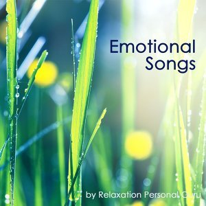 Emotional Songs - Soft Relaxing Zen Music for Massage, Relax, Sauna, Spa, Reiki, Qi Gong, Yoga & Mindfulness Meditation