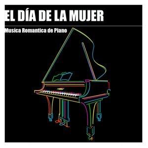 El Día de la Mujer - Música Romántica de Piano para Cena Romántica en el Día Internacional de la Mujer el 8 de Marzo, la Mejor Música y Canciones Románticas para la Mujer