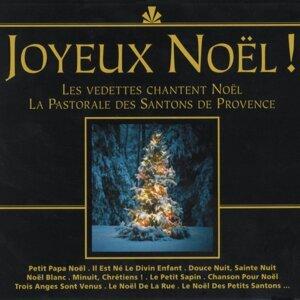 Joyeux Noël ! - Les vedettes chantent Noël, la pastorale des santons de Provence