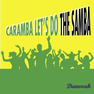 Caramba Let's Do the Samba