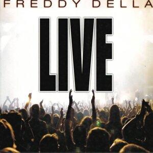 Freddy Della Live