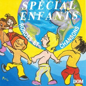Spécial enfants : Rondes et chansons