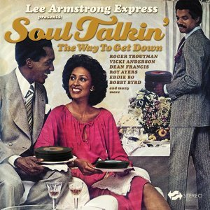 Lee Armstrong Express Presents: Soul Talkin'