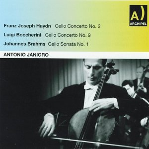 Franz Joseph Haydn : Cello Concerto No. 2 - Luigi Boccherini : Cello Concerto No. 9 - Johannes Brahms : Cello Sonata No. 1