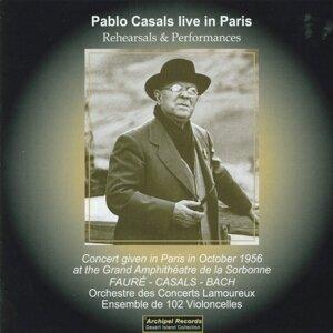 Pablo Casals Live In Paris 1956 At the Grand Amphithéâtre de la Sorbonne