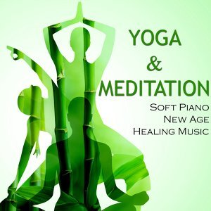 Yoga & Meditation - Soft Piano & New Age Healing Music for Yoga, Relaxation, Breathing, Biofeedback, Deep Sleep & Mindfulness Meditation