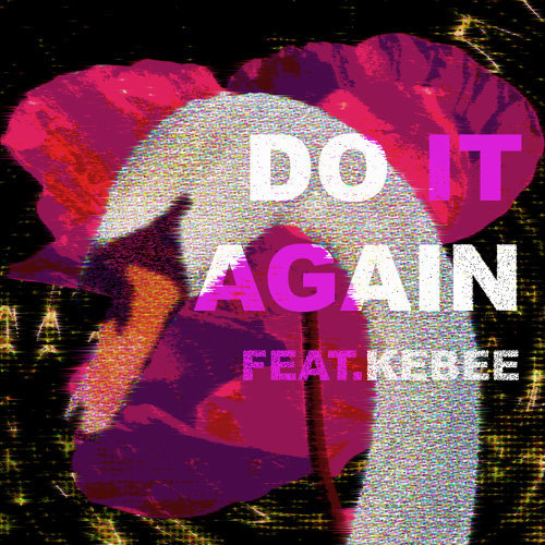 Do It Again (Feat. Kebee)