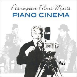 Piano pour films muets / Music for silent movies vol.2