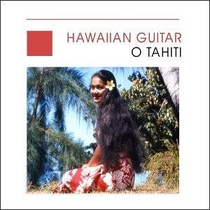 Hawaiian guitar - O Tahiti