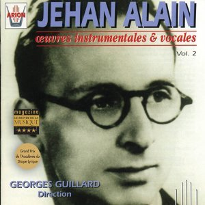 Jehan Alain : Oeuvres instrumentales et vocales, vol. 2