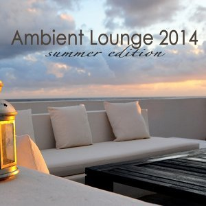 Ambient Lounge 2014 Summer Edition