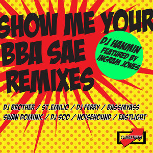 Show Me Your Bba Sae Remixes
