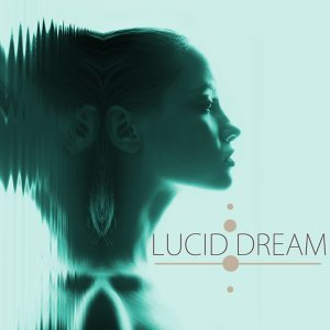 Lucid Dream - Dream Songs for Lucid Dreaming Deep Sleep Music & Binaural Beats With Delta Waves