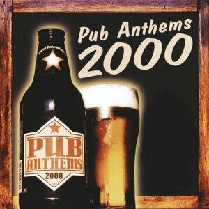 Pub Anthems 2000