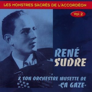 René Sudre et son orchestre de musette ça gaze