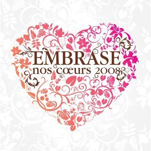 Embrase nos coeurs 2008