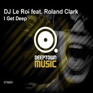 I Get Deep (feat. Roland Clark)